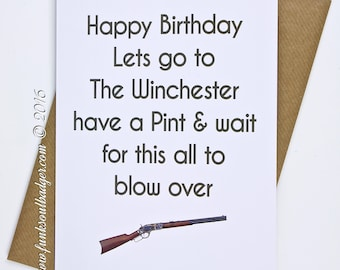 Funny Birthday Card Lets go to The Winchester
