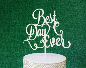 Best Day Ever Cake Topper - Wedding Cake Topper - Gold Glitter Cake Topper - Bridal Shower Cake Topper -Best Day Ever -Best Day Ever Topper