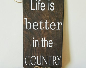 """SALE** Rustic """"Life Is Better In The Country"""" Wooden Sign"""