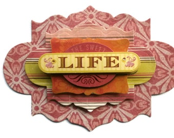 Life, 3D Scrapbook Embellishment, Paper piecing, gift tags, Scrapbooking Layouts, Cards, Mini Albums, brag book, Crafts, journal