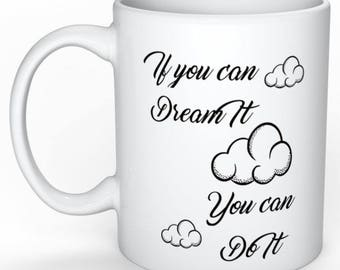 Personalized mug - quote mug - If you can dream it you can do it - mug mantra