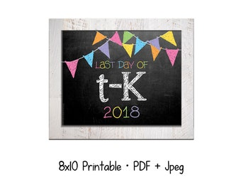 2018 Last day of School for Transitional Kindergarten (T-K).  DIY printable 8x10 photo prop for kids' last day of school, Instant Download.