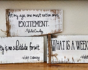 Handmade Pallet Art, Wall Hanging, Downton Abbey inspired pallet sign, home decor, Violet Crawley quote home decor, birthday gift,