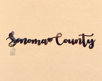 Sonoma County Love Steel Art Patina Metal Laser Cut