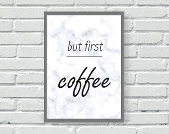 Coffee print, kitchen wall art, But first coffee, marble, wall print, wall art, dining room print, home print, wall decor, home decor