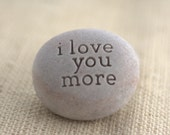 i love you more, or love you more - engraved stone - exclusive beach pebble design by sjEngraving