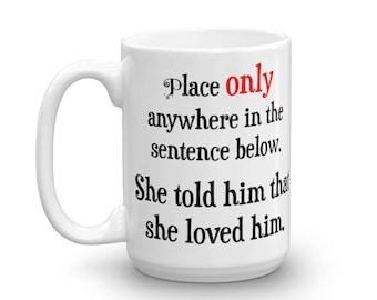 English Teacher Gift, Place Only Mug, Funny Grammar Mug, Weird English Mug, Gift for Teacher, English Major Gift, Gift for Graduation