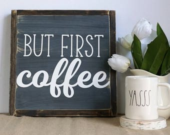BUT FIRST COFFEE | coffee sign | cafe sign | kitchen sign | country chic | farmhouse