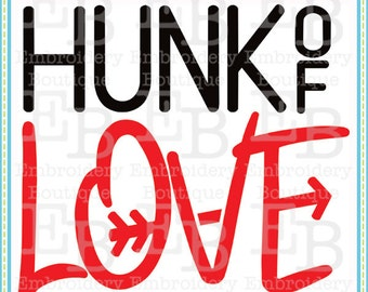 Hunk of Love SVG - This design is to be used on an electronic cutting machine. Instant Download