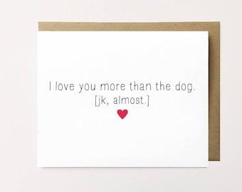 Dog Anniversary card, Funny Anniversary Card for him, Funny Dog Card, I love you card, Dog lover card, I love my dog Card, Boyfriend Card