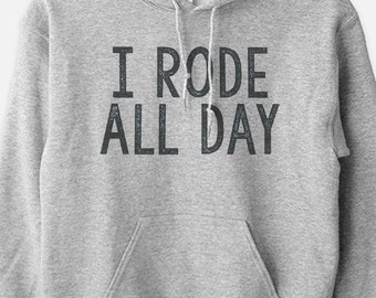 I Rode All Day Horse Equestrian Hoodie Sweatshirt