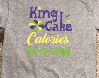 king cake calories don't count Mardi Gras shirt