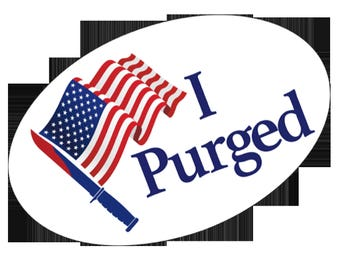 IPurged Stickers / Badges from the movie Purge Election Year Halloween stickers I purged the first