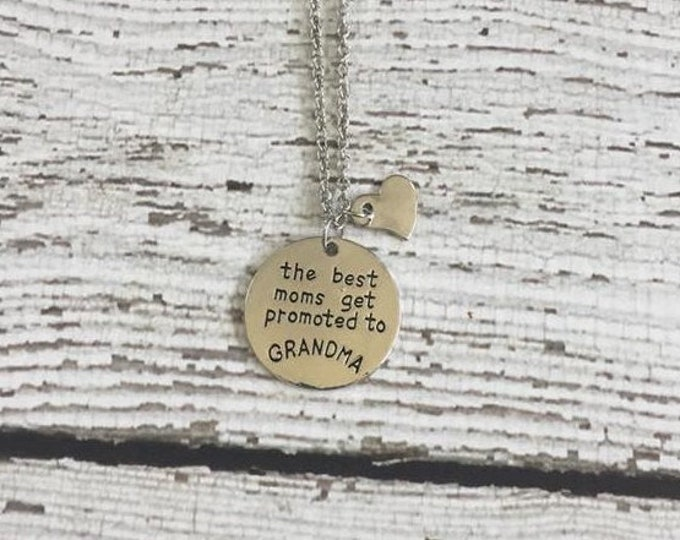 The best moms get promoted to Grandma Stamped Necklace Heart adjustable chain round disc charm