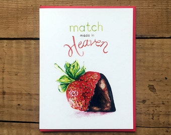 Valentines Day Card / Wedding Card / Love Card / Romantic Card / Anniversary Card / Chocolate + Strawberry = Match Made in Heaven
