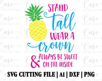 Be A Pineapple SVG Cutting File, Ai, Png and Dxf | Instant Download | Cricut and Silhouette | Pineapple | Summer