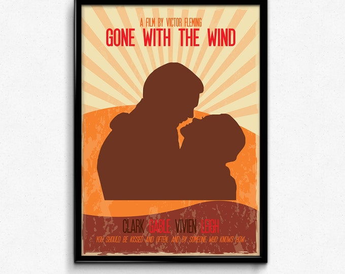 Gone With The Wind Poster Print - You Should Be Kissed And Often And By Someone Who Knows How - 8x10 up to 24x36 - Alternate Movie Poster