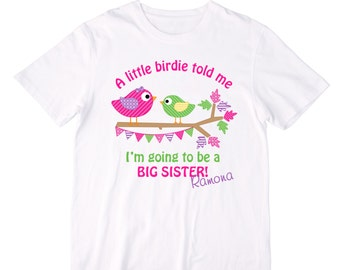 Personalized A Little Birdie Told Me I'm Going to Be a Big Sister Announcement Shirt or Bodysuit - Personalized with Any Name