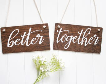 Better Together Sign, Rustic Wooden Wedding Signs, Wedding Chair Signs. Wedding Decor, Boho Wedding, Photo Prop Signs, Bridal Gift.
