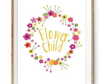 Flower Child Print for a Baby Girl's Nursery - Floral Print - Instant Download Wall Art - Print at Home