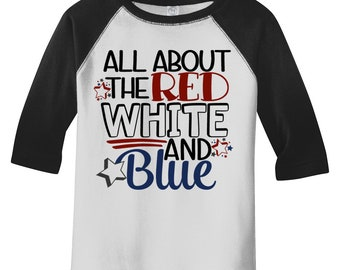Boy's 4th July All About Red White Blue T-Shirt Patriotic 4th July Shirt Boy's Girl's Toddler Tee Baby Infant 3/4 Sleeve Raglan