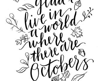 "Anne of Green Gables ""I'm So glad...Octobers."" quote"