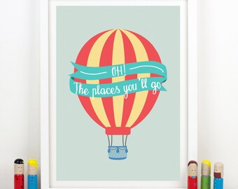 Oh! The Places You'll Go, Print, Dr Seuss, Kids Decor, Kids Prints, Nursery Art, Quote, Kids Wall Art, Childrens Wall Art, Hot Air Balloon