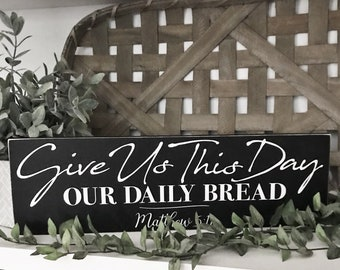 Give Us This Day Our Daily Bread Rustic Wood Sign
