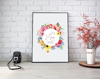 I Love You Quote,Wall Print,Decorative Floral Art,Flowers,Decoration,Digital Love Art
