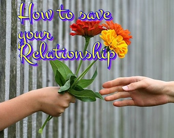 How to Save Your Relationship - to help people who are facing difficulties within their relationship PDF eBook - Instant Download