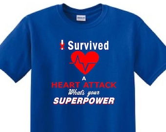 I Survived A Heart Attack What's Your SuperPower - t-shirt