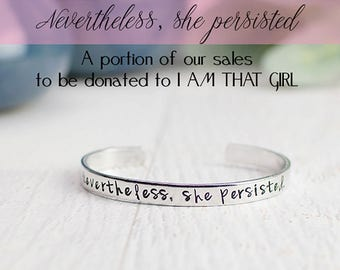 Nevertheless She Persisted Bracelet, We Donate from Each Sale, Feminism, Resistance, Cuff Bracelet, Political Statement Jewelry, Quote