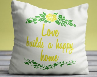 Love Builds A Happy Home Cushion