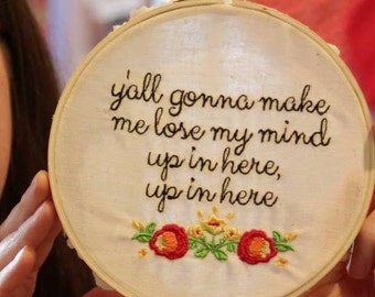 Yall Gonna Make Me Lose My Mind / Rap DMX / 6 inch hoop embroidery art