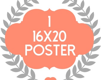 Custom design 16x20 poster- any design!!! Custom Colors Option Available -Photo - Family - Gift - Flowers