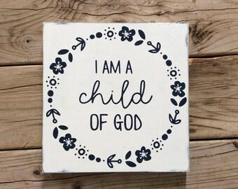 I am a child of God floral wooden sign
