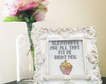 "Finished framed cross stitch, Mean Girls quote, Regina George, ""sweatpants are all that fit me right now"""