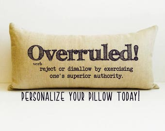 New judge gift, new lawyer gift, graduation gift, Christmas gift, personalized pillow, gift, pillows with words, overruled pillow, judge