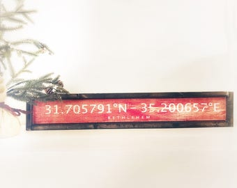 BETHLEHEM | CHRISTMAS |Longitude and Latitude Sign | Christmas Gift | Rustic Home Decor | Gift for Him /Her |