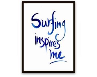 Surfing inspires me surf Printable sea beach ocean print wall art Digital bathroom decor poster oceanic Sea deco poster beach surf quote