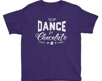 Girls Dance Shirt - Dance recital Gift - Ballet Shirt for Kids - Will Dance For Chocolate