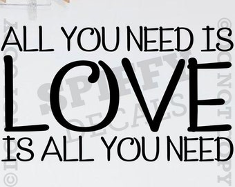 All You Need is Love vinyl wall quote decal