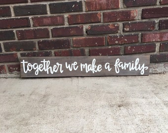 Together we make a family- family sign- wooden sign- rustic decor- hand lettered sign- gallery wall- picture wall- gray stain wood sign- fam