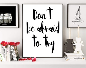 Don't Be Afraid To Try, Typography Poster, Life Quote, Motivational Quote, Office Wall Decor, Inspirational Quote, Digital Print