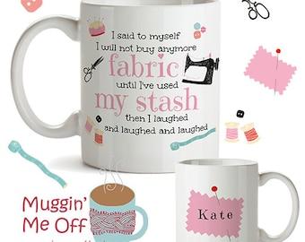 Sewing Cup | Coffee Mug | Gift | Fabric Stash | Fabric addict | Personalised | Birthday