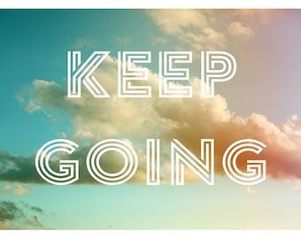 Keep Going - Typography Print - Inspirational Quote - Nature Photograph - Cloud Art - Fine Art Photo - Oversized Art Print - Alicia Bock