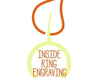 Inside Ring Engraving - Choose Your Font - Have it Engraved Inside the Ring You are Purchasing - For Ready to Ship or Made to Order Rings