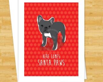 Dog Christmas Cards - Black French Bulldog Here Comes Santa Paws - Happy Holidays Cards Santa Claus