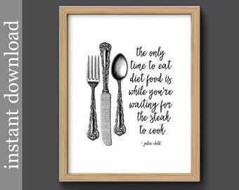 Julia Child, Printable Quote, kitchen printable, black white kitchen, Julia Child quote, diet quote print, food wall art, instant download