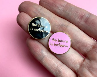 NEW • The Future is Inclusive - Pin Duo • Hard Enamel Pins • You're Welcome Club